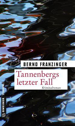 Tannenbergs letzter Fall von Franzinger,  Bernd