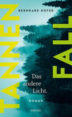 Tannenfall. Das andere Licht (Teil 2) von Hofer,  Bernhard