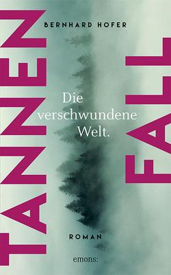 Tannenfall. Die verschwundene Welt (Teil 3) von Hofer,  Bernhard