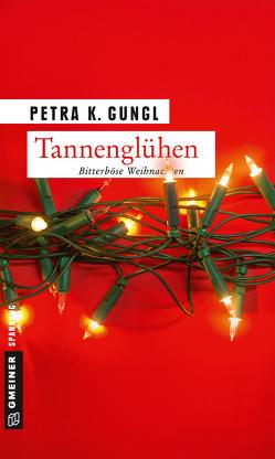 Tannenglühen von Gungl,  Petra K.