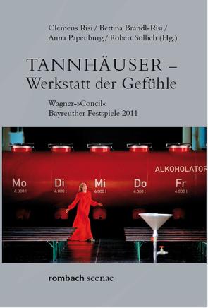 Tannhäuser – Werkstatt der Gefühle von Brandl-Risi,  Bettina, Papenburg,  Anna, Risi,  Clemens, Sollich,  Robert