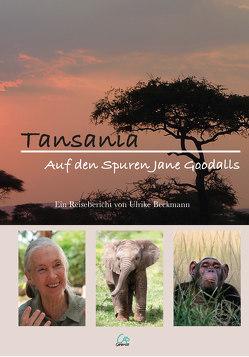 Tansania – Eine Reise auf den Spuren Jane Goodalls von Beckmann,  Ulrike