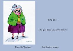 Tante Dille von Janssen,  Dorothee, Thaerigen,  Kiki