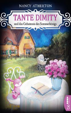 Tante Dimity und das Geheimnis des Sommerkönigs von Atherton,  Nancy, Röhl,  Barbara