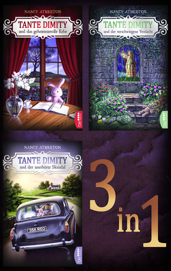 Tante Dimity und das geheimnisvolle Erbe – Tante Dimity und der verschwiegene Verdacht – Tante Dimity und der unerhörte Skandal von Atherton,  Nancy
