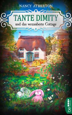 Tante Dimity und das verzauberte Cottage von Atherton,  Nancy, Röhl,  Barbara