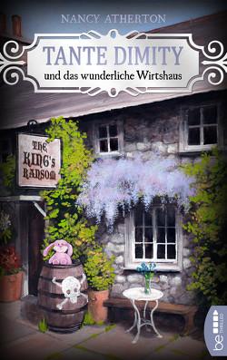 Tante Dimity und das wunderliche Wirtshaus von Atherton,  Nancy, Röhl,  Barbara
