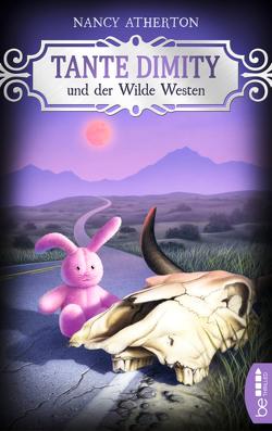 Tante Dimity und der Wilde Westen von Atherton,  Nancy, Hag,  Thomas