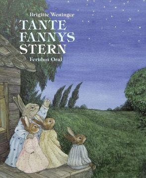 Tante Fannys Stern von Oral,  Feridun, Weninger,  Brigitte