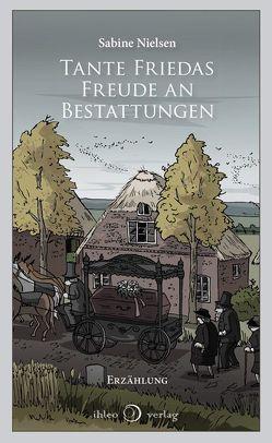 Tante Friedas Freude an Bestattungen von Nielsen,  Sabine