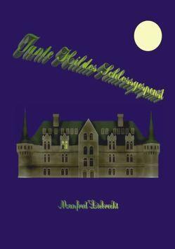 Tante Hildes Schlossgespenst von Liebrecht,  Manfred