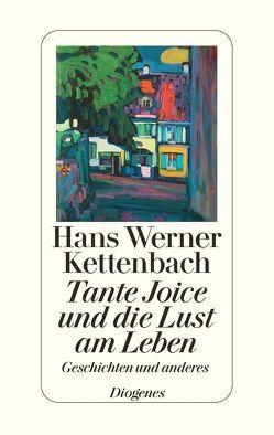 Tante Joice und die Lust am Leben von Kettenbach,  Hans Werner