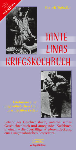 Tante Linas Kriegskochbuch von Horbelt,  Rainer, Spindler,  Sonja