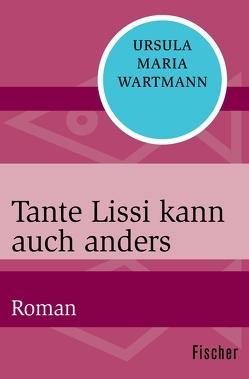 Tante Lissi kann auch anders von Wartmann,  Ursula Maria
