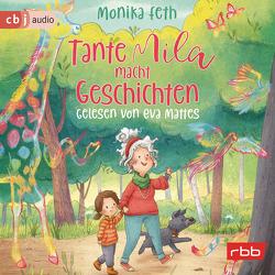 Tante Mila macht Geschichten von Feth,  Monika, Mattes,  Eva, Sieverding,  Carola
