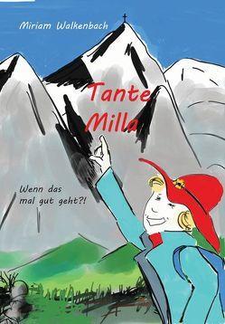 Tante Milla – Wenn das mal gut geht?! von Walkenbach,  Miriam