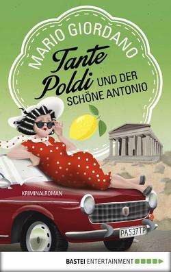 Tante Poldi und der schöne Antonio von Giordano,  Mario