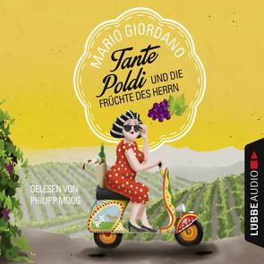 Tante Poldi und die Früchte des Herrn von Giordano,  Mario, Moog,  Philipp