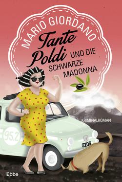 Tante Poldi und die Schwarze Madonna von Giordano,  Mario