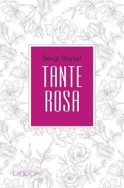Tante Rosa von Soysal,  Sevgi