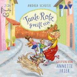 Tante Rotz greift ein von Frier,  Annette, Lauber,  Larisa, Schütze,  Andrea