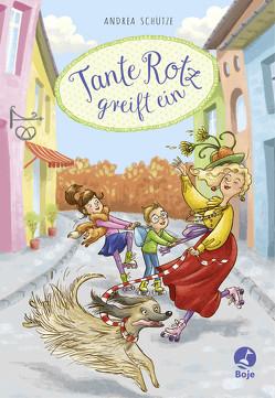 Tante Rotz greift ein von Lauber,  Larisa, Schütze,  Andrea