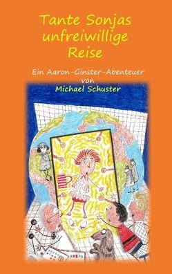 Tante Sonjas unfreiwillige Reise von Schuster,  Michael