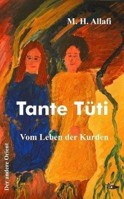 Tante Tüti von Allafi,  M. H.