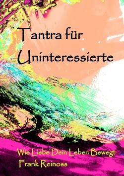 Tantra für Uninteressierte von Reinoss,  Frank