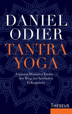 Tantra Yoga von Odier,  Daniel, Sellier,  Veronika