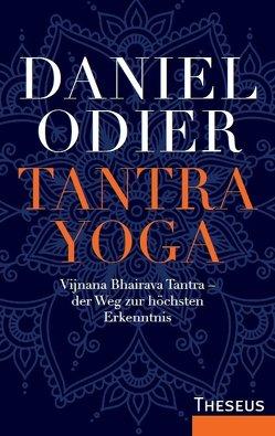Tantra Yoga von Odier,  Daniel