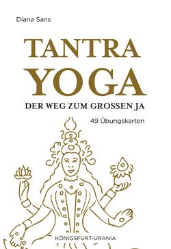 Tantra-Yoga – Der Weg zum Großen JA! von Sans,  Diana