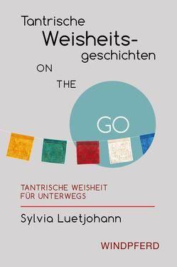 Tantrische Weisheitsgeschichten ON THE GO von Luetjohann,  Sylvia