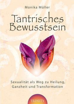Tantrisches Bewusstsein von Müller,  Monika