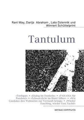 Tantulum von Abraham,  Darija, Dziennik,  Lato, May,  Rani, Schüttelprint,  Winnert