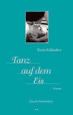 Tanz auf dem Eis von Büchner,  Gitta, Kallmaker,  Karin