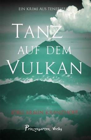 Tanz auf dem Vulkan von Kranzhoff,  Jörg Armin