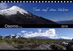 Tanz auf dem Vulkan – Osorno (Chile) (Tischkalender 2019 DIN A5 quer) von Flori0