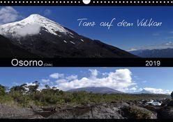 Tanz auf dem Vulkan – Osorno (Chile) (Wandkalender 2019 DIN A3 quer) von Flori0