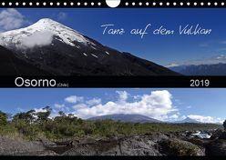 Tanz auf dem Vulkan – Osorno (Chile) (Wandkalender 2019 DIN A4 quer) von Flori0