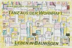 Tanz aus der Wohnhaft von Bischoff,  Klaus, Knoll,  Georg