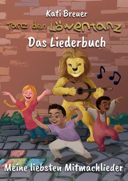Tanz den Löwentanz! Meine liebsten Mitmachlieder von Breuer,  Kati, Janetzko,  Stephen