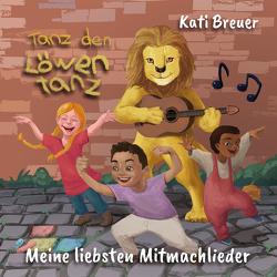 Tanz den Löwentanz! von Breuer,  Kati