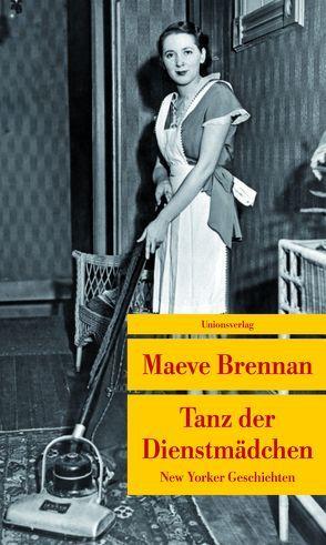 Tanz der Dienstmädchen von Brennan,  Maeve, Oeser,  Hans-Christian