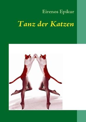 Tanz der Katzen von Epikur,  Eirenos