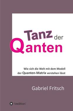 Tanz der Quanten von Fritsch,  Gabriel