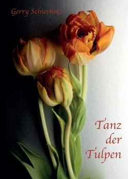 Tanz der Tulpen von Schierholz,  Gerry