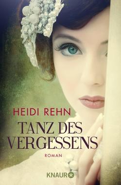 Tanz des Vergessens von Rehn,  Heidi