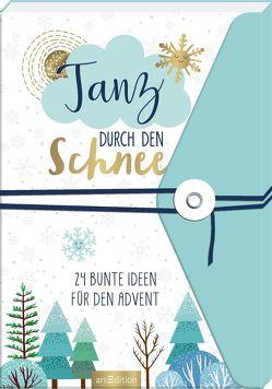 Tanz durch den Schnee – 24 bunte Ideen für den Advent