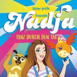 Tanz durch den Tag von Mein große Freundin Nadja, Paul,  Nadja, u.a., Wittgruber,  Bernhard
